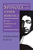 Spinoza and Other Heretics. Vol. 1