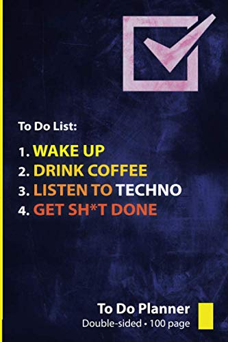 Techno: To Do Planner / Notepad: Get Sh*t Done with this To Do Planner for Techno Lovers
