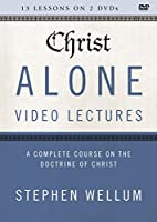 Christ Alone Video Lectures: A Complete Course on the Doctrine of Christ [DVD]