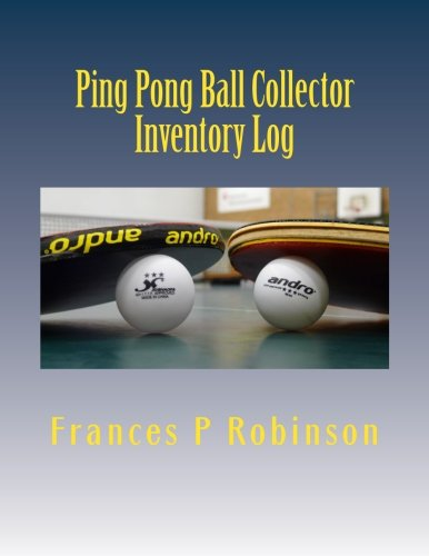 Ping Pong Ball Collector Inventory Log: Keep track of your collectible Ping Pong Balls in the Ping Pong Ball Collector Inventory Log. Save up to 1000 items in one convenient book.
