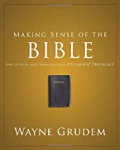 Making Sense of the Bible: One of Seven Parts from Grudem's Systematic Theology (Making Sense of Series)