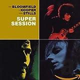Bloomfield, Kooper & Stills - Super Session - Mike Bloomfield