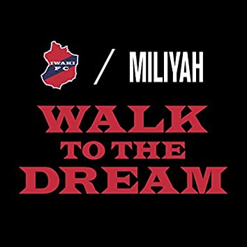 WALK TO THE DREAM