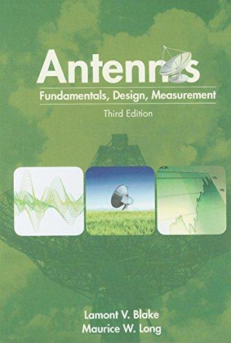 Antennas: Fundamentals, design, measurement (Electromagnetics and Radar)