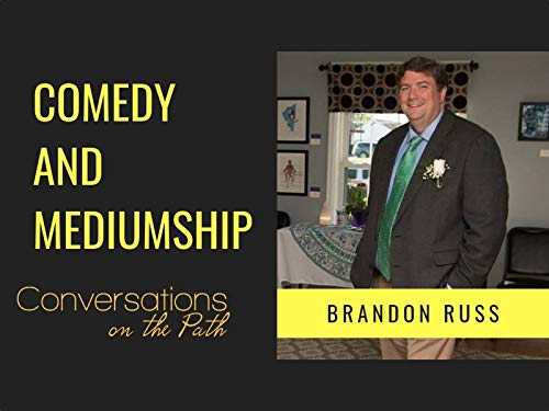 Mediums and Intuition with Brandon Russ