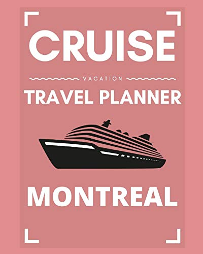 Cruise Vacation Travel Planner Montreal: 2019 or 2020 Ocean Voyage of a Lifetime for the Family or Couples