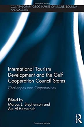 International Tourism Development and the Gulf Cooperation Council States: Challenges and Opportunities