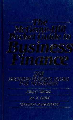 The McGraw-Hill Pocket Guide to Business Finance: 201 Decision-Making Tools for Managers