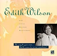 He May Be Your Man (But He Comes to See Me Sometimes) by EDITH WILSON (1993-10-12)