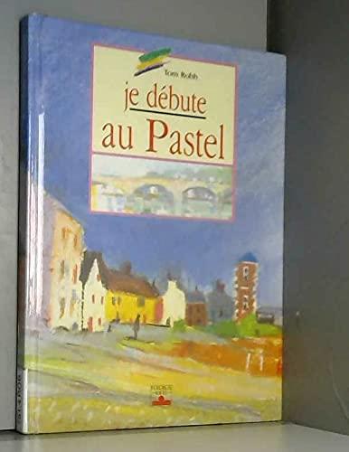 JE DEBUTE AU PASTEL. 2ème édition