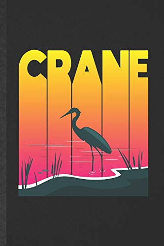 Crane: Blank Funny Origami Crane Lined Notebook/ Journal For Bird Lover Watcher, Inspirational Saying Unique Special Birthday Gift Idea Classic 6x9 110 Pages
