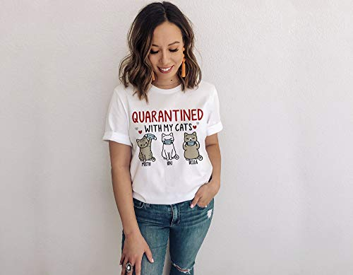 Quarantined With My Cats, Cat Lady, Funny Quarantine Shirt, Quarantine Shirt, Funny Quarantine Shirts for Women