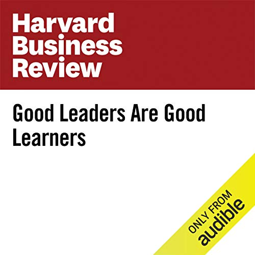 Good Leaders Are Good Learners audiobook cover art