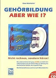 Musik-Noten Ausgabe / Score / Sheetmusic : GEHOERBILDUNG - ABER WIE - arrangiert für Buch - mit CD Komponist: MARINOVICI CESAR