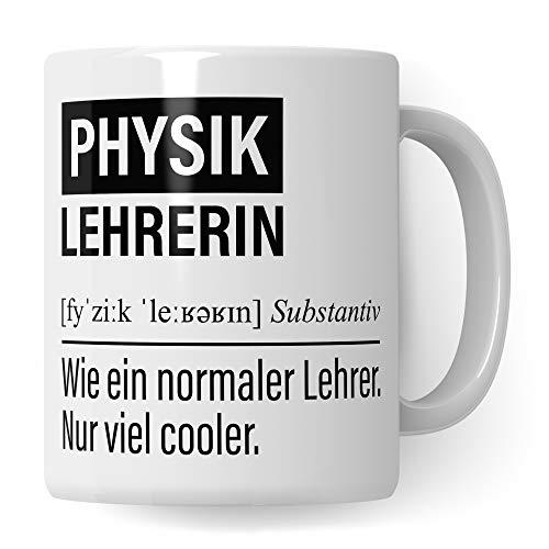 Physiklehrerin Tasse, Geschenk für Physik Lehrerin, Kaffeetasse Geschenkidee Lehrerin, Kaffeebecher Lehramt Schule Physik Unterricht Witz