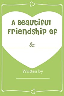 A Beautiful Friendship - Fill In Journal Book For Your Best Friend: Why you're my Bestie (Perfect gift for your BFF)