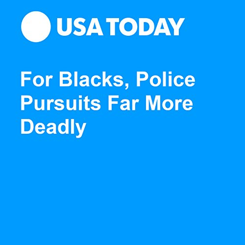 For Blacks, Police Pursuits Far More Deadly audiobook cover art