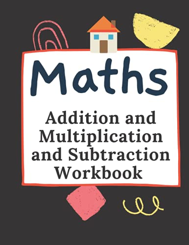 Maths Addition and Multiplication and Subtraction Workbook 2nd grade:...