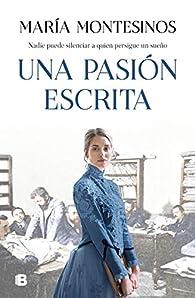 Una pasión escrita par María Montesinos