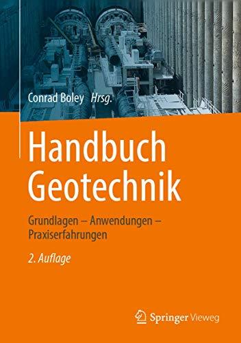 Handbuch Geotechnik: Grundlagen – Anwendungen – Praxiserfahrungen