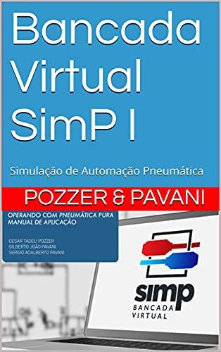 Bancada Virtual SimP I: Simulação de Automação Pneumática