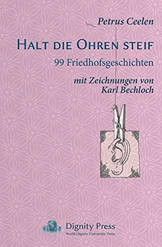 Halt die Ohren steif: 99 Friedhofsgeschichten