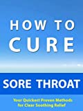 Sore Throat Reliefs Review and Comparison