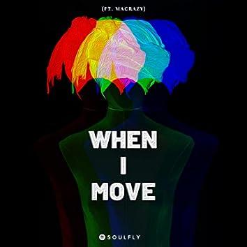 When I Move
