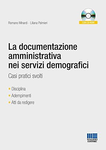 La documentazione amministrativa nei servizi demografici. Casi pratici svolti. Con CD-ROM