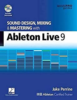 Sound Design, Mixing and Mastering with Ableton Live 9 (Quick Pro Guides) by Jake Perrine (2014-01-01)