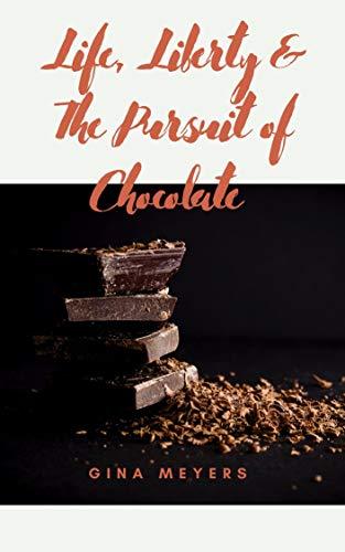 Life, Liberty & The Pursuit of Chocolate (English Edition)