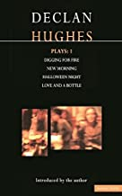 """Hughes Plays:1: Digging for Fire , New Morning , Halloween Night , Loveand a Bottle: """"Digging for Fire"""", """"New Morning"""", """"Halloween Night"""", """"Love and a Bottle"""" Vol 1"""