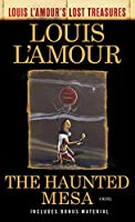 The Haunted Mesa (Louis L'Amour's Lost Treasures): A Novel