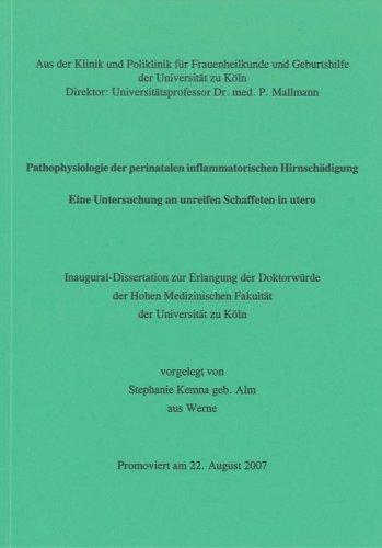 Pathophysiologie der perinatalen inflammatorischen Hirnschädigung: Eine Untersuchung an unreifen Schaffeten in utero