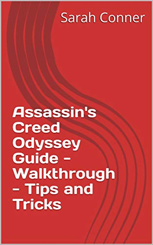 Assassin's Creed Odyssey Guide - Walkthrough - Tips and Tricks (English Edition)