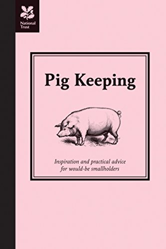 Pig Keeping: Inspiration and practical advice for would-be
