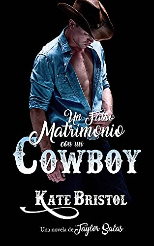 Un falso matrimonio con un cowboy: Una novela de Taylor Salas