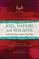 Joel, Nahum, and Malachi: A Pastoral and Contextual Commentary (Asia Bible Commentary)