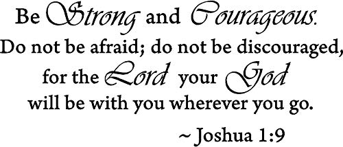 Decalgeek DG-BSC-1 Be Strong and Courageous Do Not Be Afraid Joshua 1:9 Religious Wall Quotes Arts Large Wall Decal Sticker Quote Home Decoration Decor