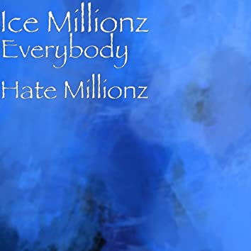 Everybody Hate Millionz