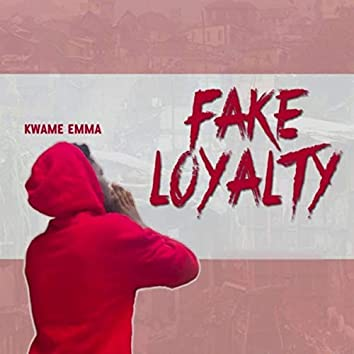 Fake Loyalty