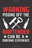 Waring Pissing off the Bartender can be a sobering experience: Blank Cocktail Recipes Organizer for Aspiring & Experienced Mixologists & Home Bartenders Gift for All kind of Bartender