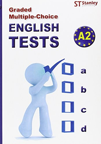 Graded multiple-choice English Tests A2: English tests-A2