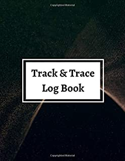 Track & Trace Log Book: A Contact Tracing register Log Book to Record Visitor Details as Required for Health & Safety, Vis...