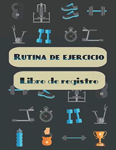 Rutina de ejercicio Libro de registro: Diario de entrenamiento personalizado Sin dolor No hay ganancia Libro de registro de entrenamiento