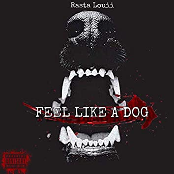 Feel Like a Dog