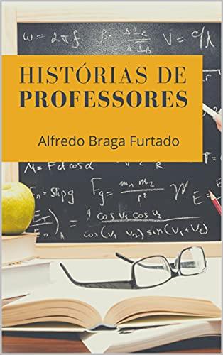 Histórias de Professores (Crônicas)