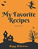 My Favorite Recipes: Halloween Blank Recipe Book to Write In - Blank Recipe Journal And Organizer For Recipes - Cooking Gifts idea