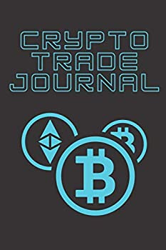 Crypto Trading Journal Investing Book for Analysis Chart your Price Technical and Market Trades 6  x 9  Matte 120 Pages