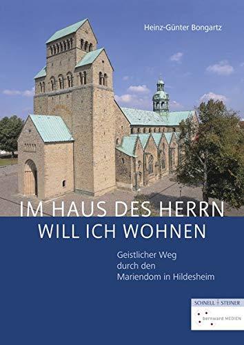 """""""Im Haus des Herrn will ich wohnen"""": Geistlicher Weg durch den Mariendom in Hildesheim"""